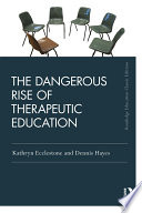 The Dangerous Rise of Therapeutic Education
