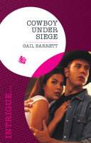 Cowboy Under Siege  Mills   Boon Intrigue   The Kelley Legacy  Book 3
