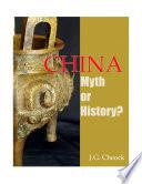 China Myth or History