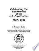 Celebrating the Bicentennial of the U S  Constitution  1987 1991 Book PDF
