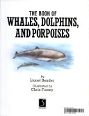 The Book of Whales  Dolphins  and Porpoises Book
