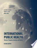 """International Public Health: Diseases, Programs, Systems and Policies"" by Michael Merson, Robert E. Black, Anne Mills"