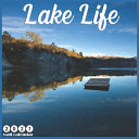 Lake Life 2021 Wall Calendar