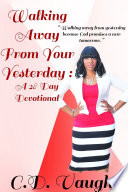Walking Away From Your Yesterday A 28 Day Devotional