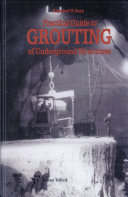 Practical Guide to Grouting of Underground Structures