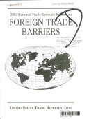 National Trade Estimate Report on Foreign Trade Barriers 2002
