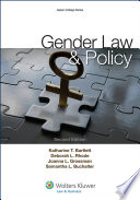 """Gender Law and Policy"" by Katharine T. Bartlett, Deborah L. Rhode"