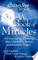 Chicken Soup for the Soul  A Book of Miracles