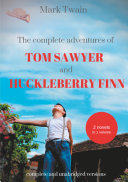 The Complete Adventures of Tom Sawyer and Huckleberry Finn