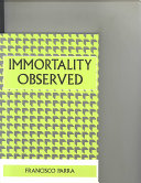 Immortality Observed