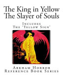 The King in Yellow and the Slayer of Souls