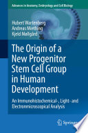 The Origin of a New Progenitor Stem Cell Group in Human Development Book