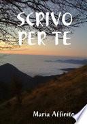 SCRIVO PER TE by Maria Affinito PDF