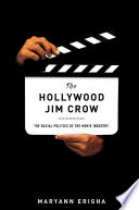 link to The Hollywood Jim Crow : the racial politics of the movie industry in the TCC library catalog