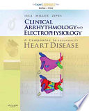 """""""Clinical Arrhythmology and Electrophysiology: A Companion to Braunwald's Heart Disease"""" by Ziad F. Issa, John Michael Miller, Douglas P. Zipes"""