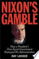 Nixon s Gamble