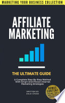 Affiliate Marketing The Ultimate Guide