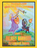 The Magical Swan and the Chronicles of Silverrealm Book 6 Unlikely Warriors