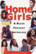 Home Girls, A Black Feminist Anthology by Barbara Smith PDF