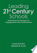 Leading 21st-Century Schools  : Harnessing Technology for Engagement and Achievement