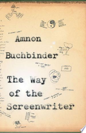 Download The Way of the Screenwriter Free Books - Dlebooks.net