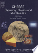 """""""Cheese: Chemistry, Physics and Microbiology, Volume 1: General Aspects"""" by Patrick F. Fox, Paul L. H. McSweeney, Timothy M. Cogan, Timothy P. Guinee"""
