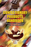 Confectionery Products Handbook Chocolate Toffees Chewing Gum Sugar Free Confectionery