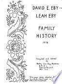 David E. Eby, Leah Eby Family History