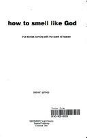 How to Smell Like God