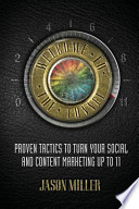 Welcome to the Funnel  : Proven Tactics to Turn Your Social Media and Content Marketing Up To 11