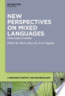New Perspectives On Mixed Languages