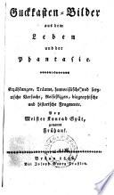 Guckkasten-Bilder aus dem Leben und der Phantasie ; Erzählungen, Träume (etc.)