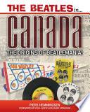 The Beatles in Canada  The Origins of Beatlemania