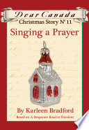 Dear Canada Christmas Story No. 11: Singing a Prayer