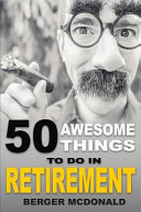 50 Awesome Things to Do in Retirement