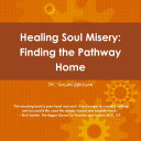 Healing Soul Misery  Finding The Pathway Home