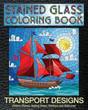 Transport Designs Stained Glass Coloring Book