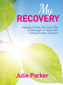 My Recovery  Inspiring Stories  Recovery Tips and Messages of Hope from Eating Disorder Survivors