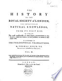 The History Of The Royal Society Of London For Improving Of Natural Knowledge From Its First Rise As A Supplement To The Philosophical Transactions