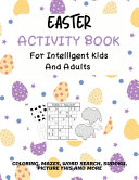 Easter Activity Book For Intelligent Kids And Adults Book