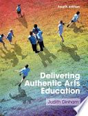 Delivering Authentic Arts Education 4e