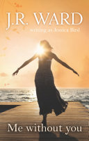 Me Without You (The Moorehouse Legacy, Book 2)