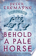 Behold A Pale Horse (Sister Fidelma Mysteries Book 22)