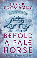 Behold A Pale Horse  Sister Fidelma Mysteries Book 22