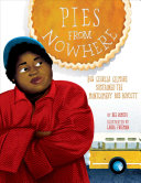 link to Pies from nowhere : how Georgia Gilmore sustained the Montgomery bus boycott in the TCC library catalog