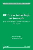 RFID, une technologie controversée : ethnographie de la construction sociale du risque (Collection Mondialisation, Hommes et Sociétés)