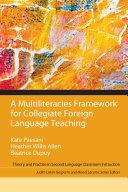 A Multiliteracies Framework for Collegiate Foreign Language Teaching