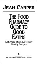The Food Pharmacy Guide to Good Eating