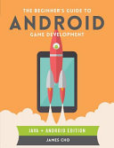 The Beginner S Guide To Android Game Development