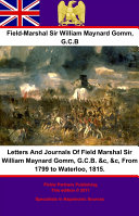 Letters And Journals Of Field Marshal Sir William Maynard Gomm, G.C.B. &c, &c, From 1799 to Waterloo, 1815. Pdf/ePub eBook